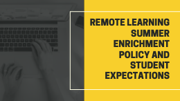Remote Learning Summer Enrichment Policy and Student Expectations